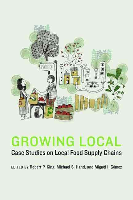 Growing Local By King, Robert P. (EDT)/ Hand, Michael S. (EDT)/ Gomez, Miguel I. (EDT)